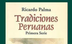 las tradiciones peruanas de Ricardo Palma