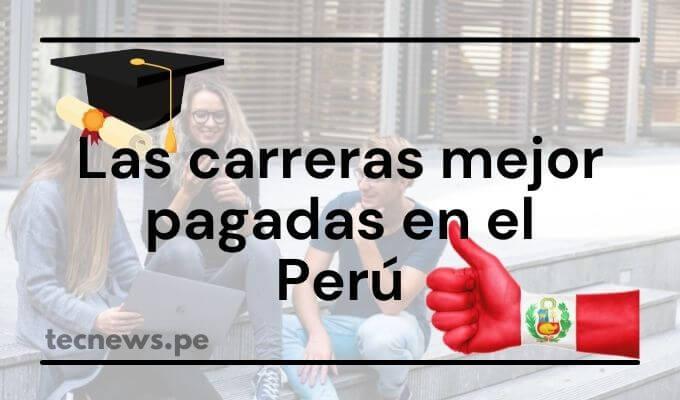 carreras con mejor pago en Perú 2021